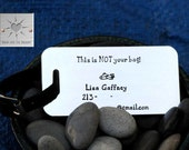 Personalized Luggage Tag - Hand Stamped - Custom - This Is NOT Your Bag