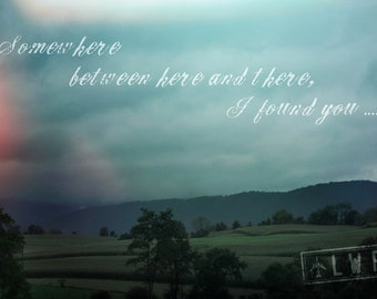 Somewhere Between Here and There, Quote, Text, Type, Landscape 16x24 Gallery Wrap Canvas Fine Art Photograph