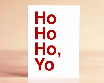 Funny Christmas Card - Funny Holiday Card - Best Friend Christmas Card - Unique Christmas Card - Ho Ho Ho, Yo