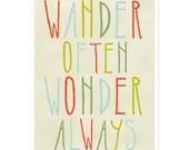 Wander Often Wonder Always™ by Jon Traves - Inspirational Print, Motivational Print, Inspirational Quote Print, 5 x 7 Typography Print