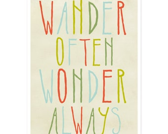 Wander Often Wonder Always® by Jon Traves - Inspirational Print, Motivational Print, Inspirational Quote Print, 5 x 7 Typography Print