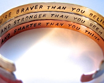 You're Braver than you Believe, and Stronger than you Seem, and Smarter than you Think 3 Bracelet Cuffs, Brass, Copper, Silver Hand Stamped