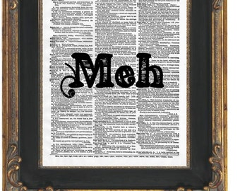 Meh Quote Art Print 8 x 10 Dictionary Page - Funny Humor Word Art - Apathy - Lingo - Victorian Font