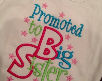 Promoted to Big Sister Custom saying embroidered t-shirt or one piece w/snaps, boys, girls