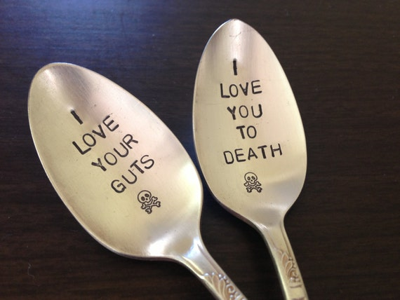 I Love You To Death and I Love Your Guts,  two piece set of  vintage silverware hand stamped spoon