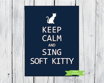 Keep Calm and Sing Soft Kitty 8x10 Custom Colors Digital Download PDF