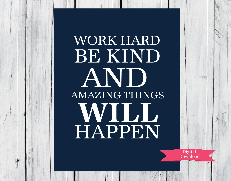 Work Hard and Be Kind 8x10 Printable Custom by TheEducatedOwl