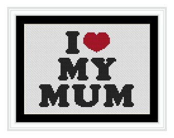 I Love My Mum - PDF Cross Stitch Chart