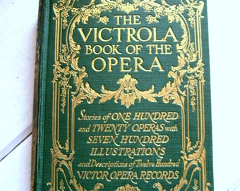 Vintage Book of Opera, The Victrola stories of 120 operas with 700 illustrations and 1200 victor opera record descriptions