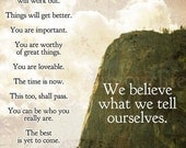 We believe what we tell ourselves - 4x6 postcard print