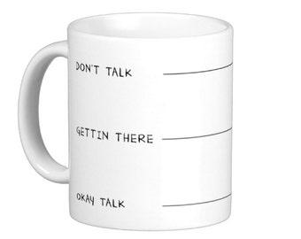 Don't Talk To Me Yet Coffee Mug