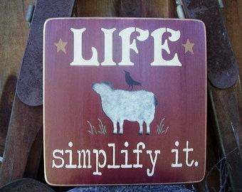 Wood Sign, Life, Simplify It, primitive wood sign with sheep & crow, Handmade Word Art