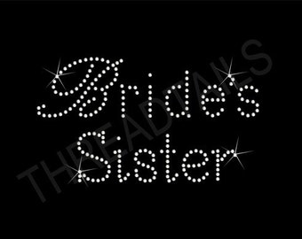 Brides Sister t-shirt.  Rhinestone Bling.  Bachelorette Party top, Group Picture, Summer Wedding , Bridal shirts.  Ladies or unisex fit tee.