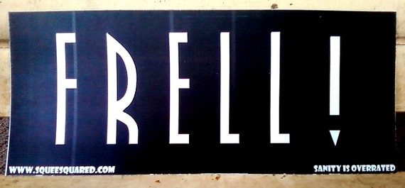 FRELL Farscape Bumper Sticker by SqueeSquared on Etsy