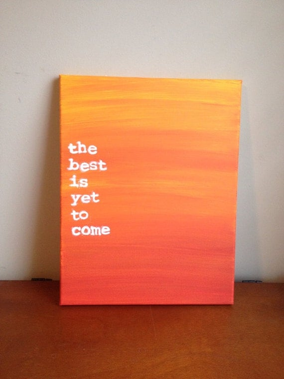 Items similar to Canvas Quote Painting (the best is yet to ...