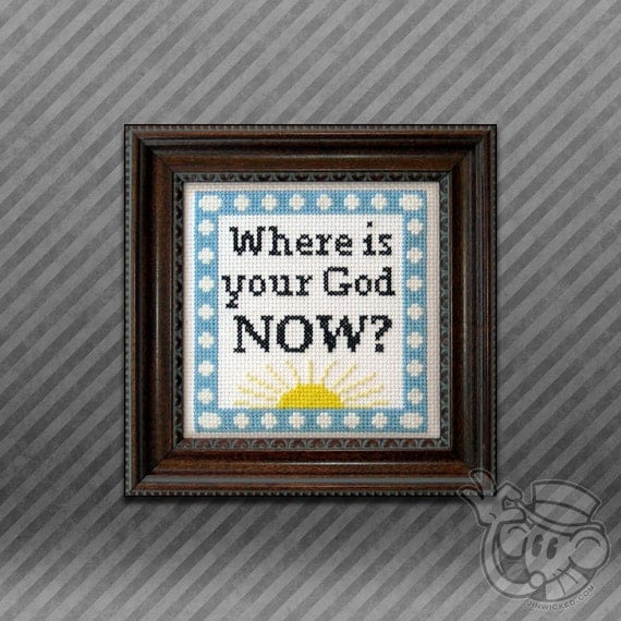Text Cross-Stitch Pattern: Where is your God NOW