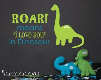 Roar means I love you - Dinosaur Wall Decal - Kids Room Wall Decal - dino wall art - dinosaur wall art - boys room decal - dinosaur decor