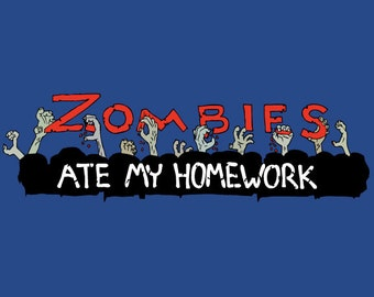 Zombies Ate My Homework Zombie TShirt