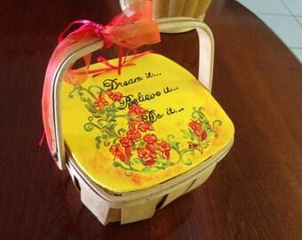 Dream it, Believe it, Do it... Great Message on a Beautiful Spring Lidded Basket.
