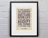 If You Haven't The Strength To Impose Your Own Terms Upon Life / T.S. Eliot - Inspirational Quote Dictionary Print - DPQU114