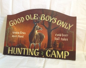 Hunting Camp Sign Good Ole Boys Only Warm Fires Hot Food Cold Beer Tall Tales Deer Woods Indoor Decoration Decor