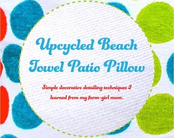 Upcycled Beach Towel Patio Pillow downloadable eBooklet