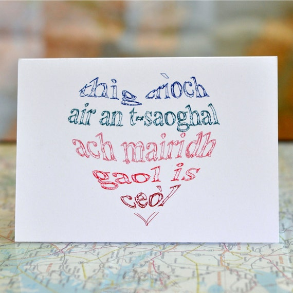 "Cairt Ghàidhlig  //  Scottish Gaelic card.  ""The world will come to an end but love and music will endure"" heart, wedding, engagement"