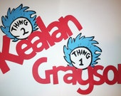 Thing 1 and Thing 2 personalized name embellishment, Dr Seuss, Birthdays