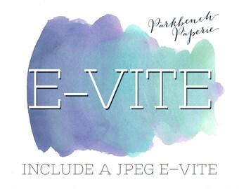 I would like a digital E-vite invitation too!