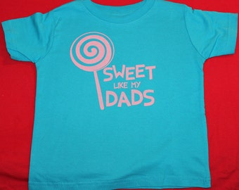 Sweet Like My Dads - Toddler Tee - Turquoise