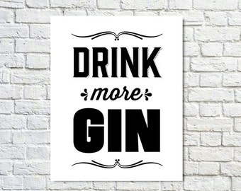 BUY 2 GET 1 FREE Typography Design, Gin Poster, Typography Poster, Black White Wall Decor, Fonts, Alcohol Art, Man Cave - Drink More Gin