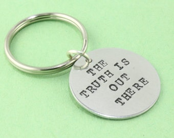 SALE - The Truth Is Out There Keychain - Handstamped Key Chain - Aluminum Keyring