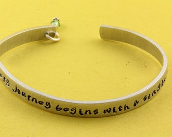 SALE - Every Journey Begins With A Single Step Hand Stamped Birthstone Cuff Bracelet - Handstamped Gift - Mother's Day Gift- Graduation Gift