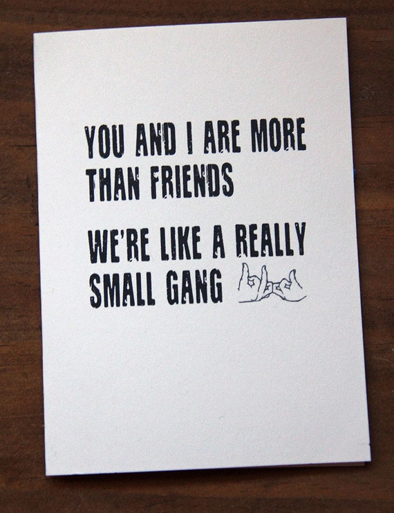 you and i are more than friends weu0027re like a really small gang card happy birthday best friends