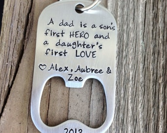 Dad gift - hand stamped bottle opener stainless steel a sons first hero a daughters first love Father's Day gift