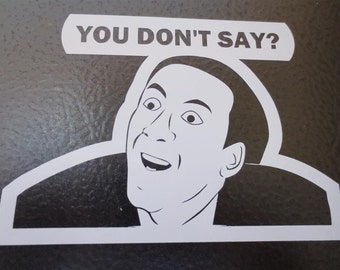 You Don't Say meme decal