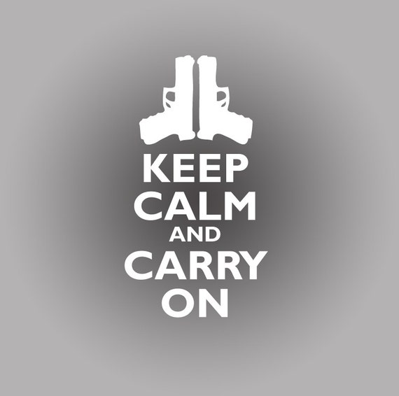 keep calm and carry on gun decal 2nd amendment support etsy