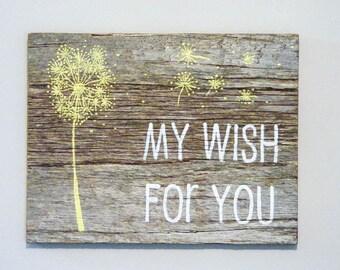 "Reclaimed Barnwood, Hand-Painted Wood Sign - Rustic Wedding Decor - Nursery Dandelion Art - ""My Wish For You"""