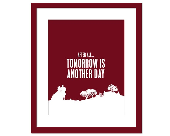 After All, Tomorrow is Another Day - Art Print - Gone With the Wind - Motivational Print - Movie Typography Poster - 8 x 10 Wall Art Decor