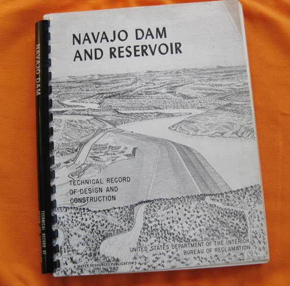 Navaho Dam and Reservoir Technical Record of Design and Construction, 1966. Engineering.