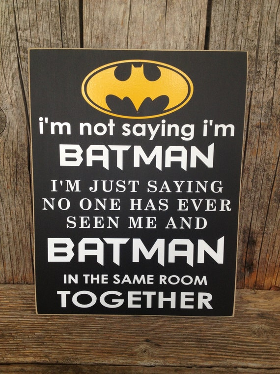 im not saying im batman sign child boy superhero