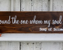 SONG OF SOLOMON I found the one whom my soul loves / Rustic Wedding Signs 5 1/2 x 23