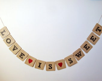 Love is Sweet Banner - Vintage Style Photo Prop / Banner / Garland