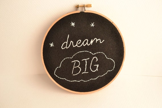 Dream Big - hand embroidered hoop art