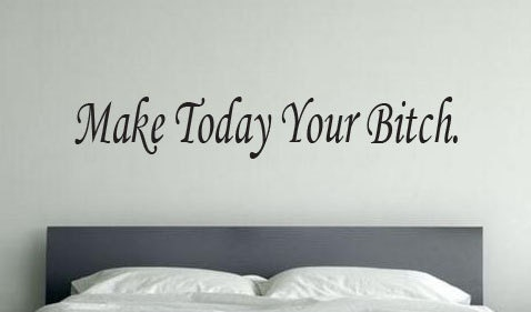 Make Today Your Bitch Wall Ceiling Decor Vinyl Decal Workout - How to make vinyl decals for walls