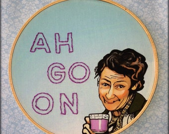 Mrs Doyle- Father Ted- Ah Go On - Handmade Illustrated Embroidered Quote Fabric Hoop