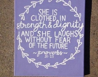 """11x14 Canvas """"She is clothed in strength and dignity and she laughs without fear of the future."""" Proverbs 31:25"""