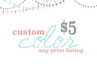 Custom colors/custom names for any prints/signs