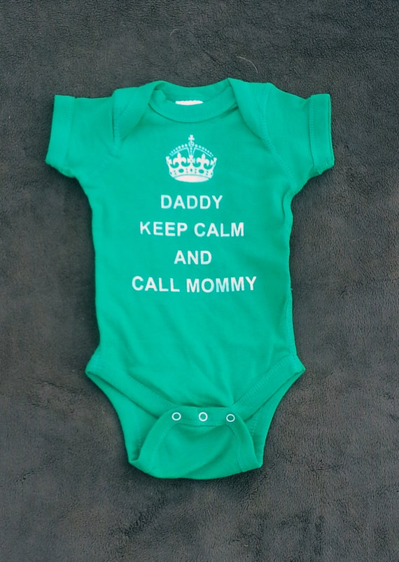 Daddy Keep Calm And Call Mommy Cute Baby Onesie Funny By