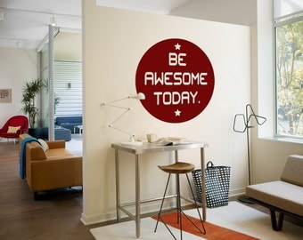 Be awesome today wall decal home office decor